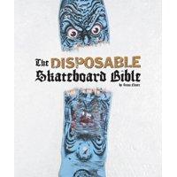 The Disposable Skateboard Bible (Hardcover)