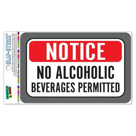 Notice No Alcoholic Beverages Permitted SLAP-STICKZ(TM) Automotive Car Window Locker Bumper Sticker](Non Alcoholic Halloween Beverages)