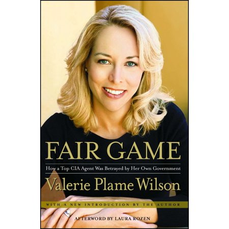 Fair Game : How a Top CIA Agent Was Betrayed by Her Own