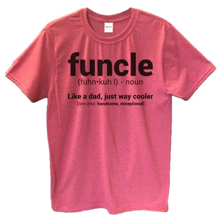 "ec48bae7 Funny Threadz - Funny Mens Uncle T-shirt ""Funcle, Like A Dad, Just Way  Cooler"" Mens Uncle T Shirt Gift X-Large, Heather Red - Walmart.com"