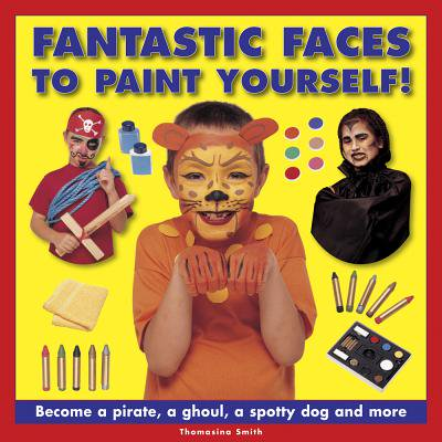 Fantastic Faces to Paint Yourself! : Become a Pirate, a Ghoul, a Spotty Dog and More - Painted Dog Face For Halloween