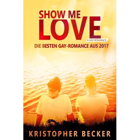 Show me Love! Die besten Gay Romance aus 2017 - eBook](Gay Halloween London 2017)