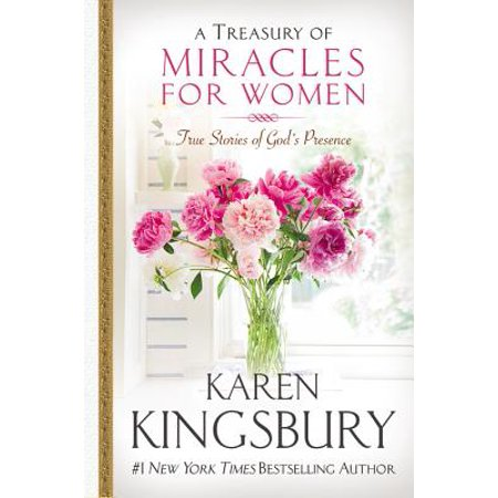 A Treasury of Miracles for Women : True Stories of God's Presence