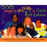 200 Ways to Raise a Girl's Self-Esteem