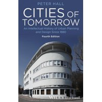 Cities of Tomorrow: An Intellectual History of Urban Planning and Design Since 1880 (Paperback)