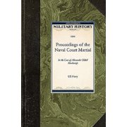 Proceedings of the Naval Court Martial : In the Case of Alexander Slidell MacKenzie