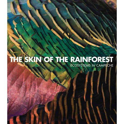 The Skin of the Rainforest / La Pielde la selva: Ecosystems in Campeche / Ecosistemas de campeche