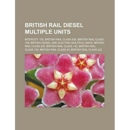 British Rail Diesel Multiple Units : Intercity 125, British Rail Class 930, British Rail Class 158, British Diesel and Electric Multiple Units, British