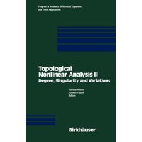 Topological Nonlinear Analysis II : Degree, Singularity and Variations