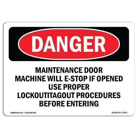 OSHA Danger Sign - Maintenance Door Machine Will E-Stop If 10