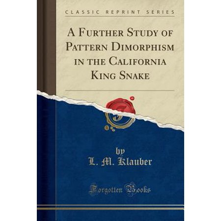 - A Further Study of Pattern Dimorphism in the California King Snake (Classic Reprint) (Paperback)
