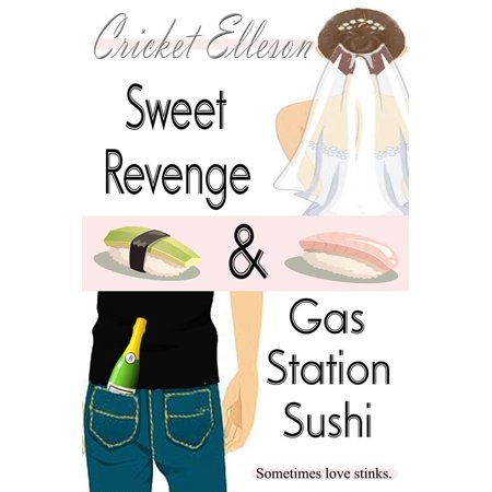 Sweet Revenge & Gas Station Sushi -