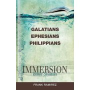 Immersion Bible Studies: Immersion Bible Studies: Galatians, Ephesians, Philippians (Paperback)