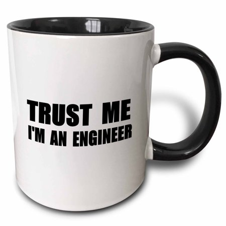 3dRose Trust me Im an Engineer - fun Engineering humor - funny job work gift, Two Tone Black Mug,