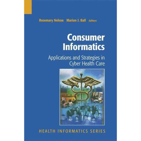 Consumer Informatics  Applications And Strategies In Cyber Health Care
