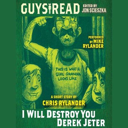- Guys Read: I Will Destroy You, Derek Jeter - Audiobook
