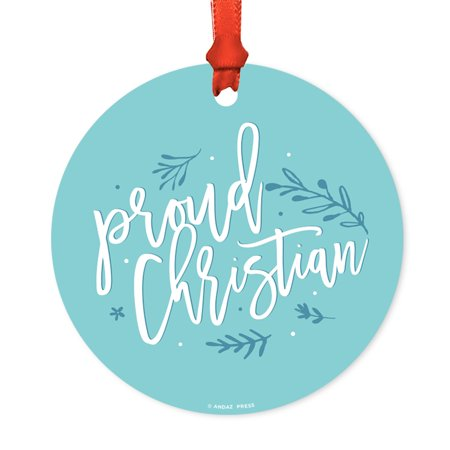Religious Round Metal Christmas Ornament, Proud Christian, Includes Ribbon and Gift Bag - Christian Christmas Gifts