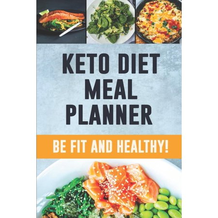 Keto Diet Meal Planner : 90 Day Meal Planner for Weight Loss - Be Who You Can Be: Fit and Healthy! - Low-Carb Food Log to Track What You Eat and Plan Your Keto Meals (3 Month Food