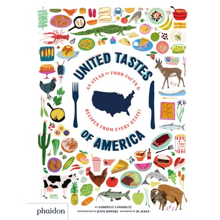 United Tastes of America : An Atlas of Food Facts & Recipes from Every