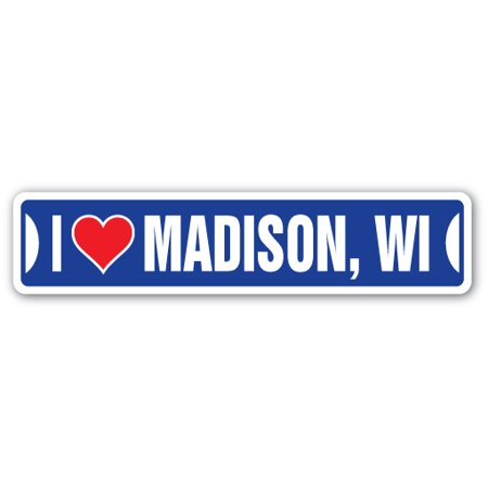 I LOVE MADISON, WISCONSIN Street Sign wi city state us wall road décor