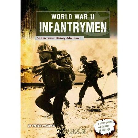 World War II Infantrymen An Interactive History Adventure