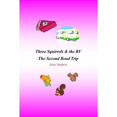 Three Squirrels and the RV -The Second Road Trip (Florida) -