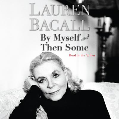 By Myself and Then Some - Audiobook (Lauren Bacall By Myself And Then Some)