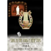 Sing To The Lord A New Song: Book 6 - eBook