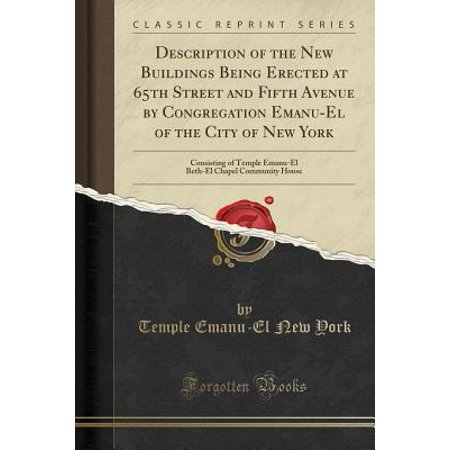 Description of the New Buildings Being Erected at 65th Street and Fifth Avenue by Congregation Emanu-El of the City of New York : Consisting of Temple Emanu-El Beth-El Chapel Community - Halloween Temple City