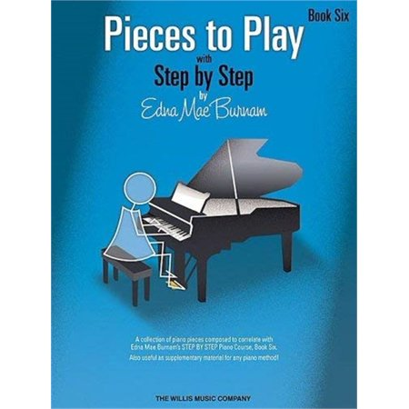 Pieces to Play - Book 6: Piano Solos Composed to Correlate Exactly with Edna Mae Burnam