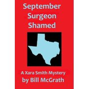September Surgeon Shamed: A Xara Smith Mystery - eBook