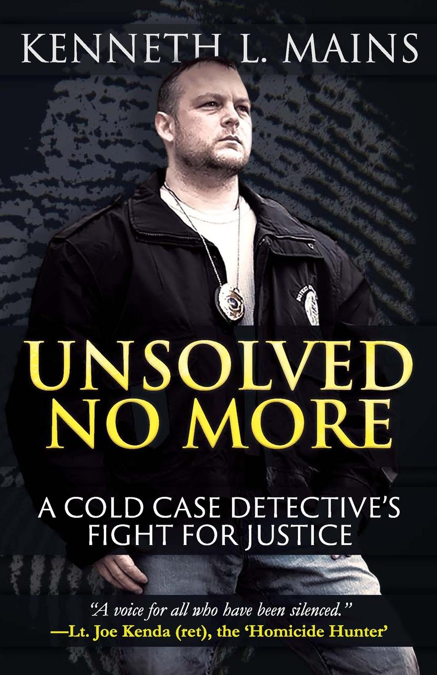 Unsolved No More : A Cold Case Detective\'s Fight for Justice ...