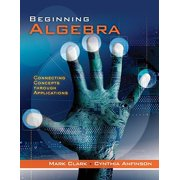 Beginning Algebra: Connecting Concepts Through Applications, Clark, Mark, Anfinson, Cynthia