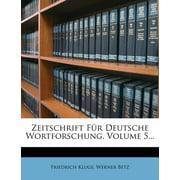 Zeitschrift Fur Deutsche Wortforschung.