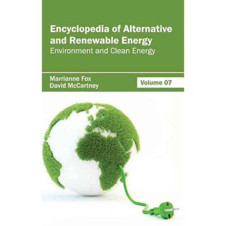 Encyclopedia Of Alternative And Renewable Energy  Volume 07  Environment And Clean Energy