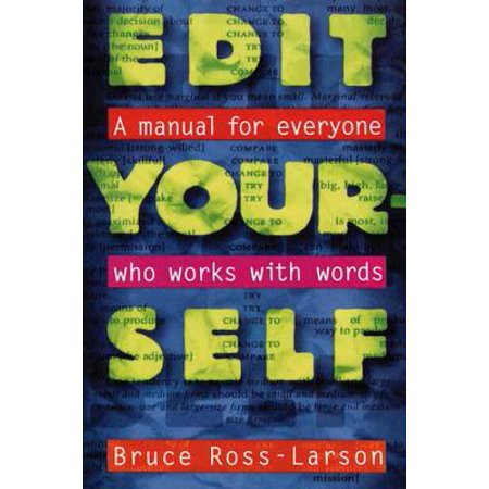 Edit Yourself : A Manual for Everyone Who Words with