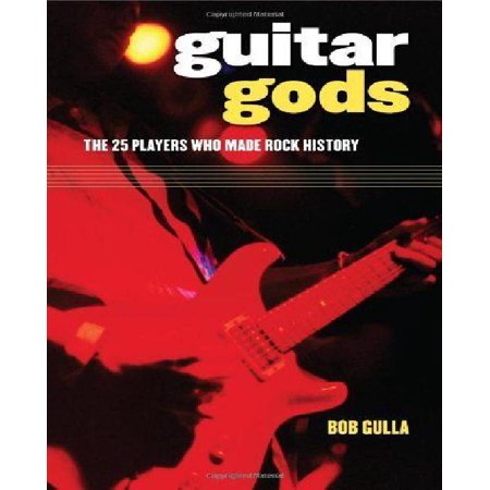 Guitar Gods: The 25 Players Who Made Rock History - image 1 of 1