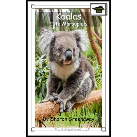 Koalas Marsupials Collection (Koalas: Cute Marsupials: Educational Version -)