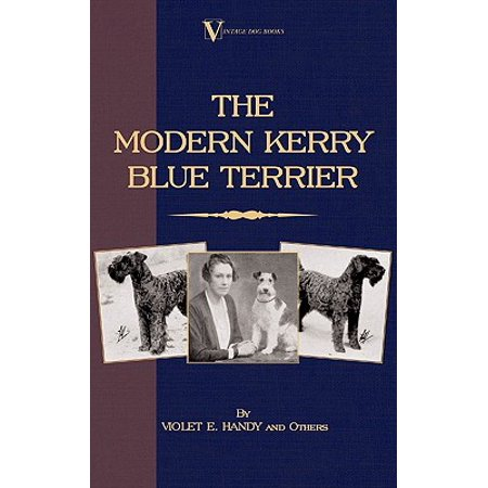 The Modern Kerry Blue Terrier (A Vintage Dog Books Breed Classic) - eBook