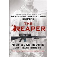 The Reaper : Autobiography of One of the Deadliest Special Ops Snipers
