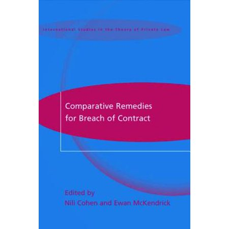Comparative Remedies for Breach of Contract - (Remedies In Case Of Breach Of Contract)