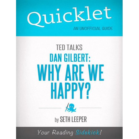 Quicklet on TED Talks: Dan Gilbert: Why Are We Happy? -