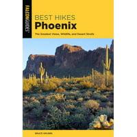 Best Hikes Near: Best Hikes Phoenix: The Greatest Views, Wildlife, and Desert Strolls (Paperback)