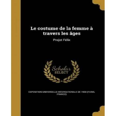 Le Costume de La Femme a Travers Les Ages: Projet Felix](Halloween Maquillage Femme)