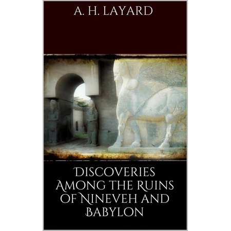 Discoveries among the Ruins of Nineveh and Babylon - (Discoveries In The Ruins Of Nineveh And Babylon)