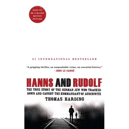 Hanns and Rudolf : The True Story of the German Jew Who Tracked Down and Caught the Kommandant of