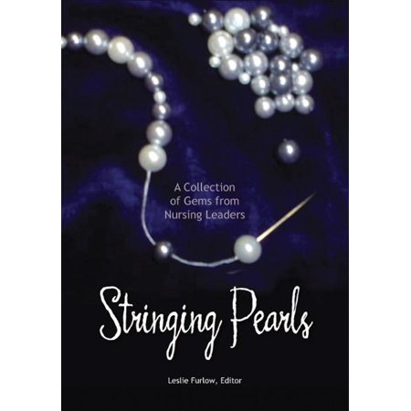 Precious Pearls Collection (Stringing Pearls: A Collection of Gems from Nursing Leaders - eBook)