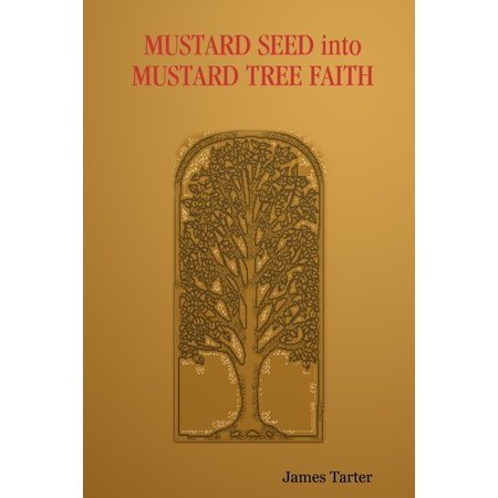Mustard Seed Into Mustard Tree Faith - eBook
