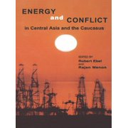 Energy and Conflict in Central Asia and the Caucasus - eBook