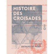 Histoire des croisades - eBook
